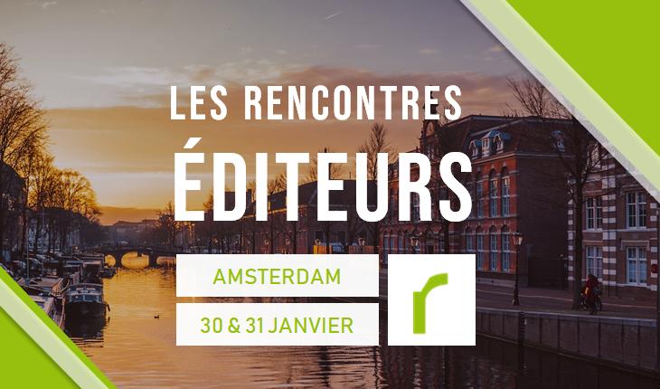 Rencontres éditeurs - Amsterdam 2019 : découvrez le profil des représentants des fournisseurs de technologies